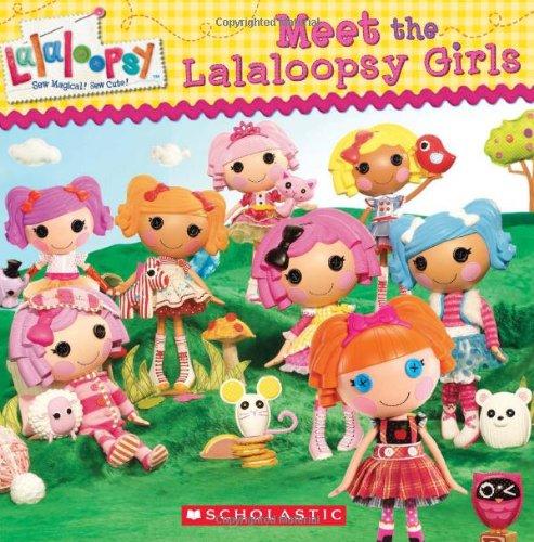 Lalaloopsy: Meet the Lalaloopsy Girls 9780545379977