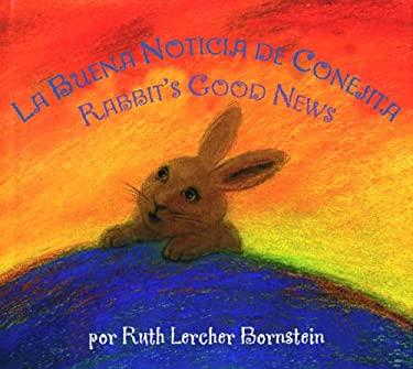 Las Buenas Noticias de Conejita/Rabbit's Good News 9780547223308