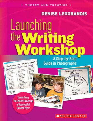 Launching the Writing Workshop: A Step-By-Step Guide in Photographs 9780545021210