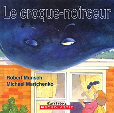 Le Croque-Noirceur 9780545995641