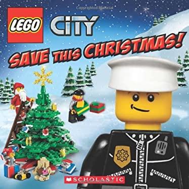 Lego City: Save This Christmas! 9780545457279