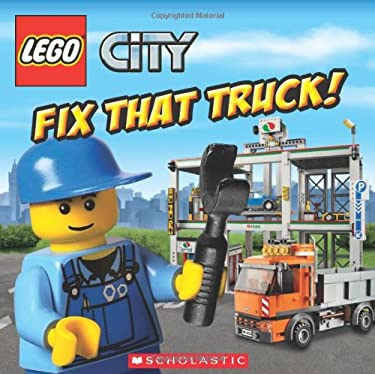 Lego City: Fix That Truck! 9780545470612