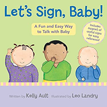 Let's Sign, Baby!: A Fun and Easy Way to Talk with Baby [With Magnet(s)] 9780547315966