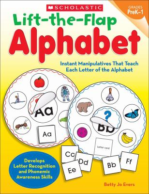 Lift-The-Flap Alphabet, Grades PreK-1: Instant Manipulatives That Teach Each Letter of the Alphabet 9780545280778