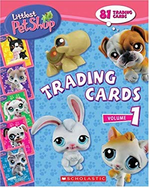 Littlest Pet Shop: Trading Cards, Volume 1 [With 81 Trading Cards] 9780545034340