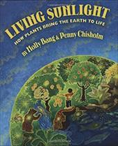 Living Sunlight: How Plants Bring the Earth to Life 1839359