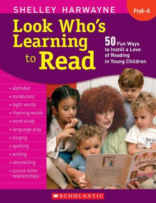 Look Who's Learning to Read, Grade PreK-K: 50 Fun Ways to Instill a Love of Reading in Young Children 9780545058940