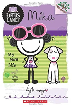 Lotus Lane #4: Mika: My New Life (A Branches Book)