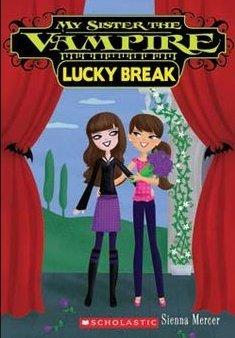 Lucky Break (My Sister the Vampire)