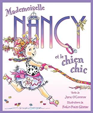 Mademoiselle Nancy Et le Chien Chic 9780545987981