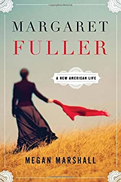 Margaret Fuller: A New American Life 9780547195605