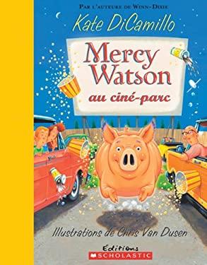 Mercy Watson Au Cine-Parc 9780545982016