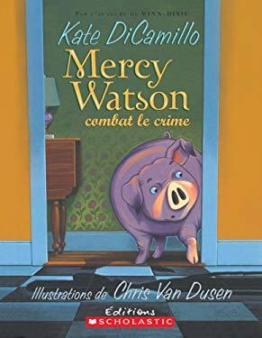 Mercy Watson Combat Le Crime 9780545987301