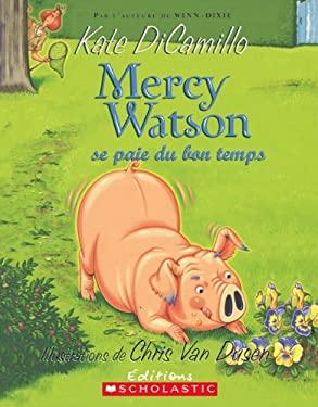 Mercy Watson Se Paie Du Bon Temps 9780545981514