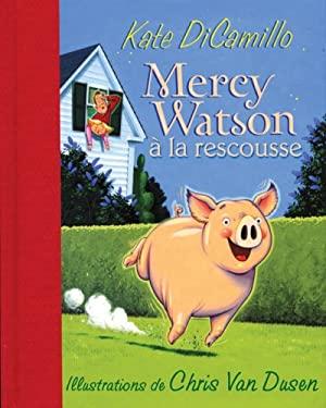 Mercy Watson a la Rescousse 9780545991162
