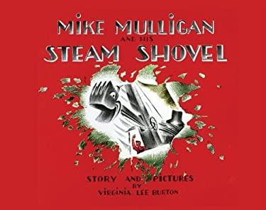 Mike Mulligan and His Steam Shovel 9780547385662