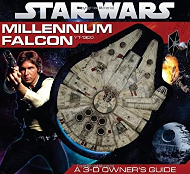 Star Wars: Millennium Falcon: A 3-D Owner's Guide: A 3-D Owner's Guide 9780545210386