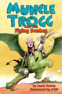 Muncle Trogg #2: Muncle Trogg and the Flying Donkey 9780545465274