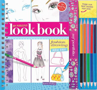My Fabulous Look Book: Fashion Drawing Made Easy [With Paper Frames and 5 Colored Pencils] 9780545346207