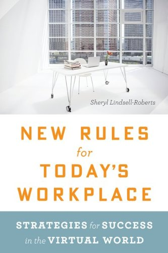 New Rules for Today's Workplace: Strategies for Success in the Virtual World 9780547428086