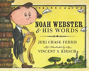 Noah Webster and His Words 9780547390550