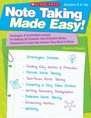 Note Taking Made Easy!: Strategies & Scaffolded Lessons for Helping All Students Take Effective Notes, Summarize, and Learn the Content They N 9780545115926