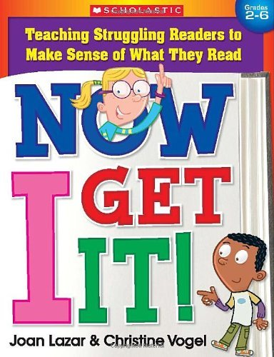 Now I Get It!: Teaching Struggling Readers to Make Sense of What They Read 9780545105835