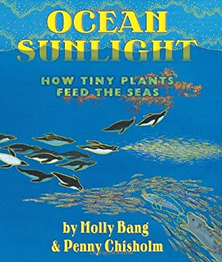 Ocean Sunlight: How Tiny Plants Feed the Seas 9780545273220