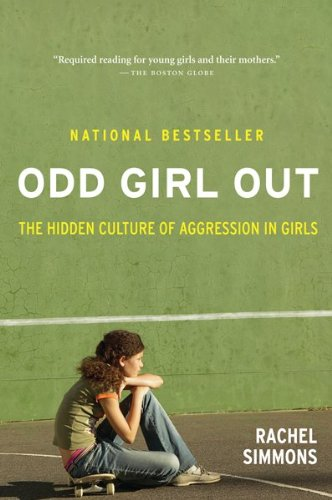 Odd Girl Out: The Hidden Culture of Aggression in Girls 9780547520193