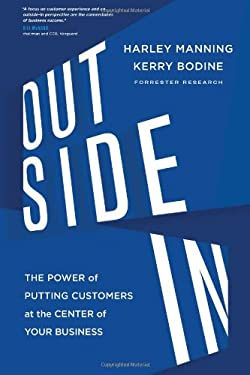 Outside in: The Power of Putting Customers at the Center of Your Business 9780547913988