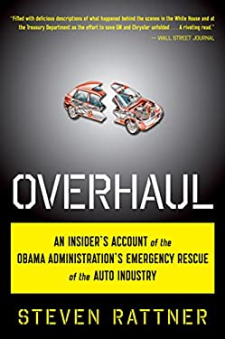 Overhaul: An Insider's Account of the Obama Administration's Emergency Rescue of the Auto Industry 9780547577425