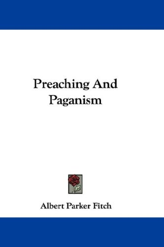 Preaching and Paganism 9780548370438