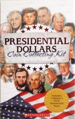 Presidential Dollars Coin Collecting Kit 9780545038140