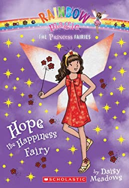 Princess Fairies #1: Hope the Happiness Fairy: A Rainbow Magic Book 9780545433907