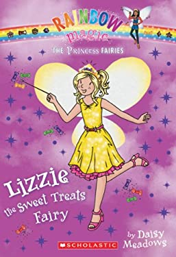 Princess Fairies #5: Lizzie the Sweet Treats Fairy: A Rainbow Magic Book 9780545433945