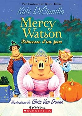 Mercy Watson Princesse D'Un Jour 9780545991971