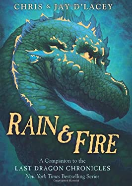 Rain & Fire: A Companion to the Last Dragon Chronicles 9780545414531