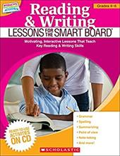 Reading & Writing Lessons for the Smart Board, Grades 4-6: Motivating, Interactive Lessons That Teach Key Reading & Writing Skills