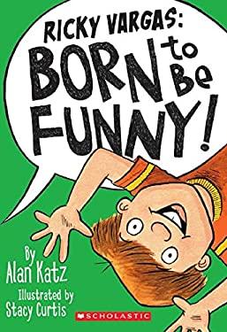 Ricky Vargas #2: Born to Be Funny! 9780545313964