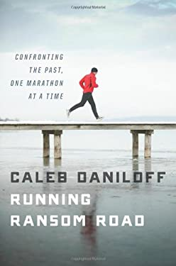 Running Ransom Road: Confronting the Past, One Marathon at a Time 9780547450056