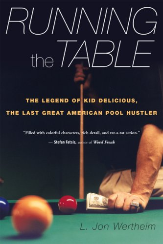 Running the Table: The Legend of Kid Delicious, the Last Great American Pool Hustler 9780547086125