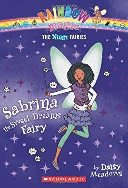 Night Fairies #7: Sabrina the Sweet Dreams Fairy: A Rainbow Magic Book 9780545270502