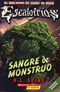 Escalofrios #3: Sangre de Monstruo: (Spanish Language Edition of Classic Goosebumps #3: Monster Blood) 9780545093422