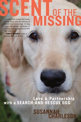 Scent of the Missing: Love and Partnership with a Search-And-Rescue Dog 9780547422572