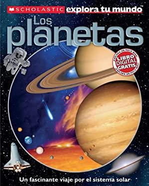 Scholastic Explora Tu Mundo: Los Planetas: (Spanish Language Edition of Scholastic Discover More: Planets) 9780545458887