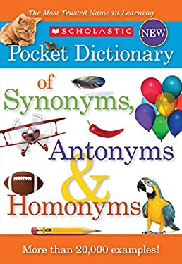 Scholastic Pocket Dictionary of Synonyms, Antonyms and Homonyms