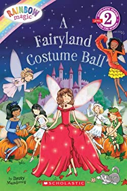 Scholastic Reader Level 2: Rainbow Magic: A Fairyland Costume Ball 9780545433891