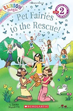 Scholastic Reader Level 2: Rainbow Magic: Pet Fairies to the Rescue! 9780545462952