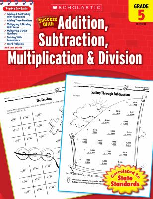 Scholastic Success with Addition, Subtraction, Multiplication & Division, Grade 5 9780545201018