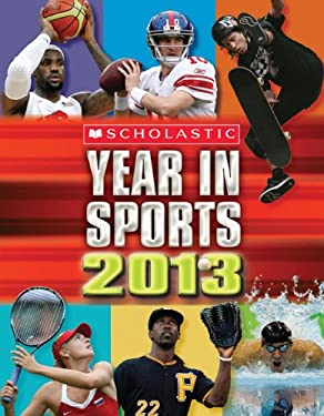 Scholastic Year in Sports 2013 9780545425209